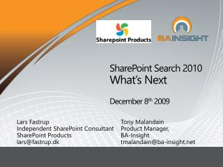 SharePoint Search 2010 What's Next December 8 th  2009