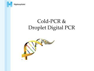 Cold-PCR & Droplet Digital PCR