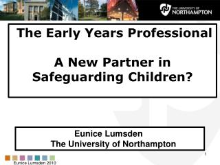 Eunice Lumsden The University of Northampton