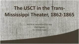 The USCT in the Trans-Mississippi Theater, 1862-1865