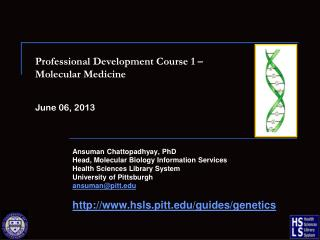 Professional Development Course 1 – Molecular Medicine June 06, 2013