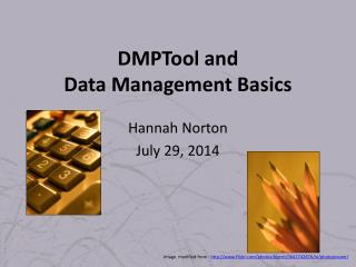 DMPTool  and  Data Management Basics