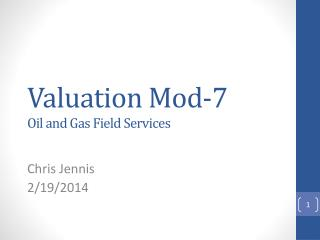 Valuation Mod-7 Oil and Gas Field Services