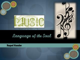 MUSIC Language  of the  Soul