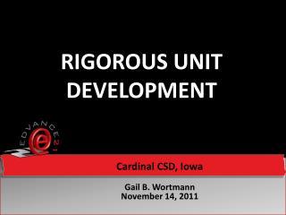 Rigorous unit development