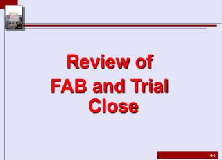Review of  FAB and Trial Close