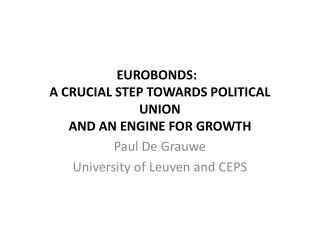 Eurobonds:   a crucial step towards political union  and an engine for growth