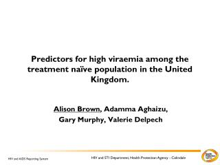 Predictors for high viraemia among the treatment naïve population in the United Kingdom.