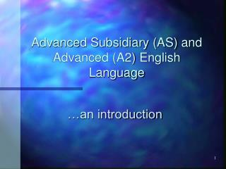 Advanced Subsidiary (AS) and Advanced (A2) English Language