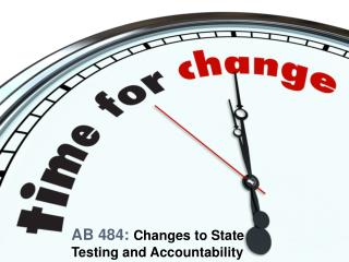 AB 484:  Changes to State Testing and Accountability