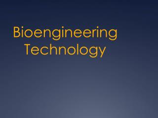 Bioengineering Technology