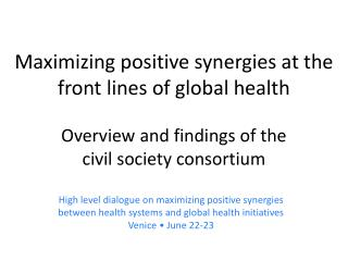 Maximizing positive synergies at the front lines of global health Overview and findings of the  civil society consortium