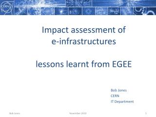 Impact assessment of e-infrastructures lessons learnt from EGEE