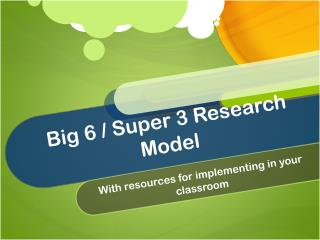 Big 6 / Super 3 Research Model