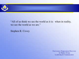 """""""All of us think we see the world as it is: when in reality, we see the world as we are."""""""