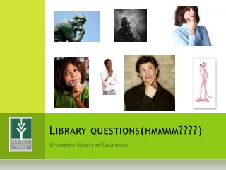 Library questions( hmmmm ????)