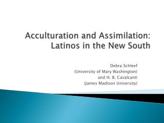 Acculturation and Assimilation:  Latinos  in the New South