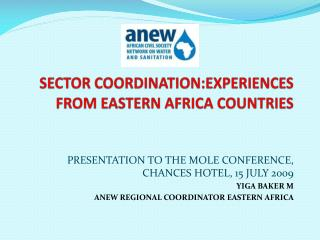 SECTOR COORDINATION:EXPERIENCES FROM EASTERN AFRICA COUNTRIES