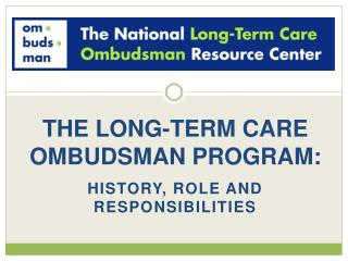 THE LONG-TERM CARE OMBUDSMAN PROGRAM: