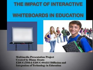 The Impact of interactive    Whiteboards in Education