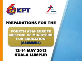 PREPARATIONS FOR THE FOURTH ASIA-EUROPE MEETING OF MINISTERS  FOR EDUCATION  (ASEMME4)