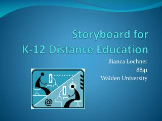 Storyboard for  K-12 Distance Education