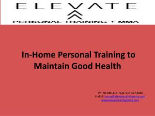 In-Home Personal Training  to Maintain  G ood  H ealth