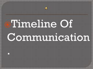 Timeline Of Communication.
