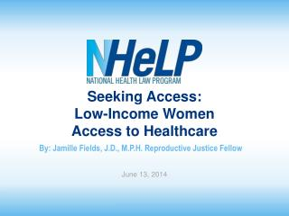 Seeking Access:  Low-Income Women   Access  to Healthcare