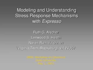 Modeling and Understanding Stress Response Mechanisms with  Expresso