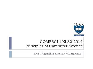 COMPSCI 105 S2 2014 Principles of Computer Science
