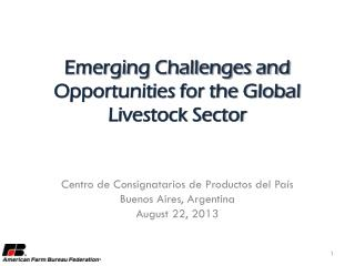 Emerging Challenges and Opportunities for the Global Livestock Sector