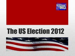 The US Election 2012