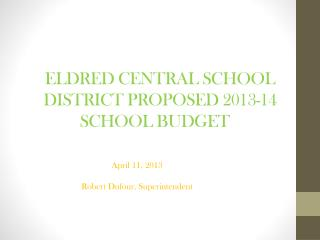 ELDRED CENTRAL SCHOOL DISTRICT PROPOSED 2013-14 SCHOOL BUDGET