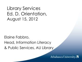 Library Services Ed. D. Orientation,  August 15, 2012