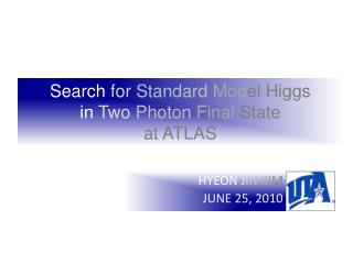Search  for Standard  Mod el Higgs in  Two Photon Final  State  at ATLAS