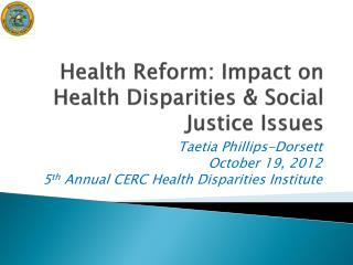 Health Reform: Impact on Health Disparities & Social Justice Issues