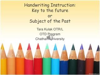 Handwriting Instruction: Key to the future or  Subject of the Past