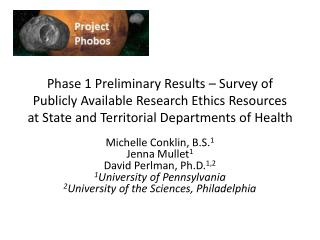 Michelle Conklin, B.S. 1 Jenna Mullet 1 David Perlman,  Ph.D. 1,2 1 University of Pennsylvania