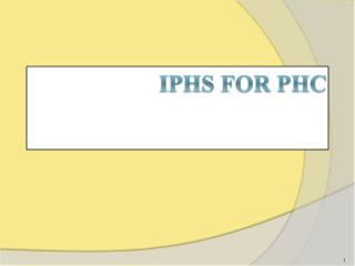 IPHS FOR PHC