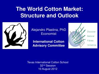 The World Cotton Market: Structure and Outlook