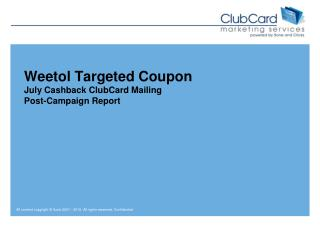Weetol Targeted Coupon July Cashback ClubCard Mailing Post-Campaign Report