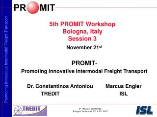 5th PROMIT Workshop Bologna, Italy Session 3
