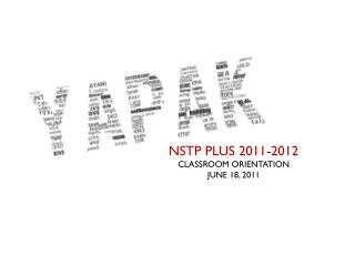 NSTP PLUS 2011-2012 CLASSROOM ORIENTATION JUNE 18, 2011