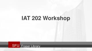 IAT 202 Workshop