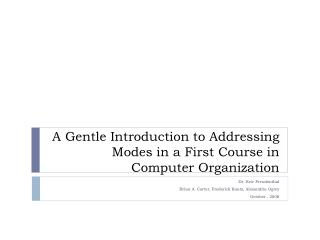 A Gentle Introduction to Addressing Modes in a First Course in Computer Organization