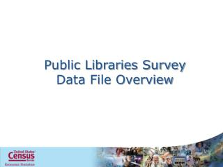 Public Libraries Survey Data File Overview