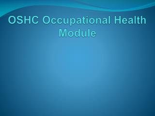 OSHC Occupational Health Module