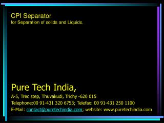 CPI Separator  for Separation of solids and Liquids.