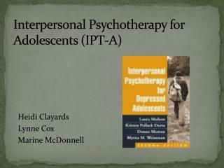 Interpersonal Psychotherapy for Adolescents (IPT-A)